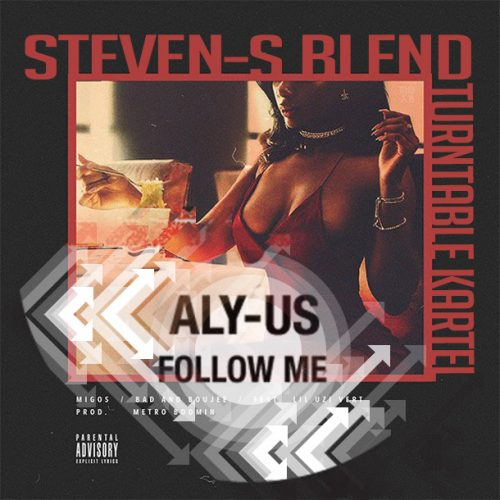 Follow Me Bad and Bougee Dj Steven-S Blend