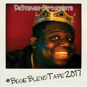 Dj STeven-S presents #BiggieBlendTape2017