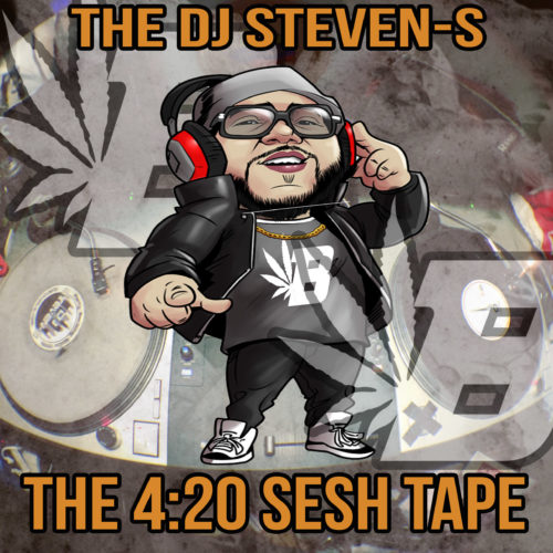 The Dj Steven-S 4:20 Sesh Tape