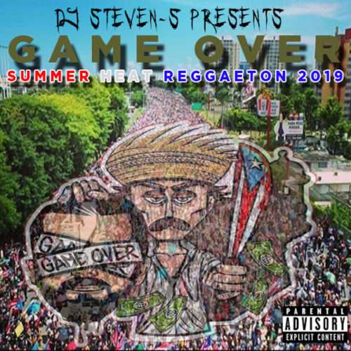 """Game Over""  The Mixtape Reggaeton Summer Heat 2019"